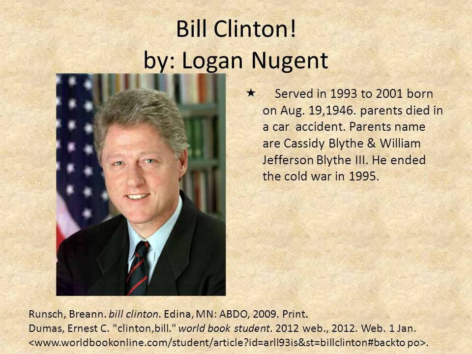 Bill Clinton! by: Logan Nugent