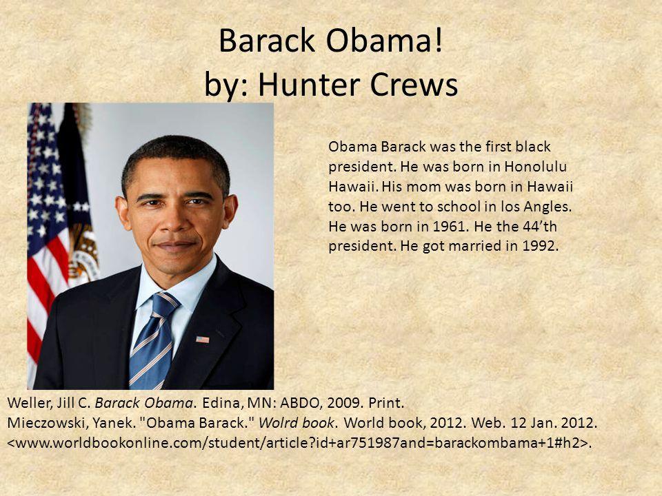 Barack Obama! by: Hunter Crews