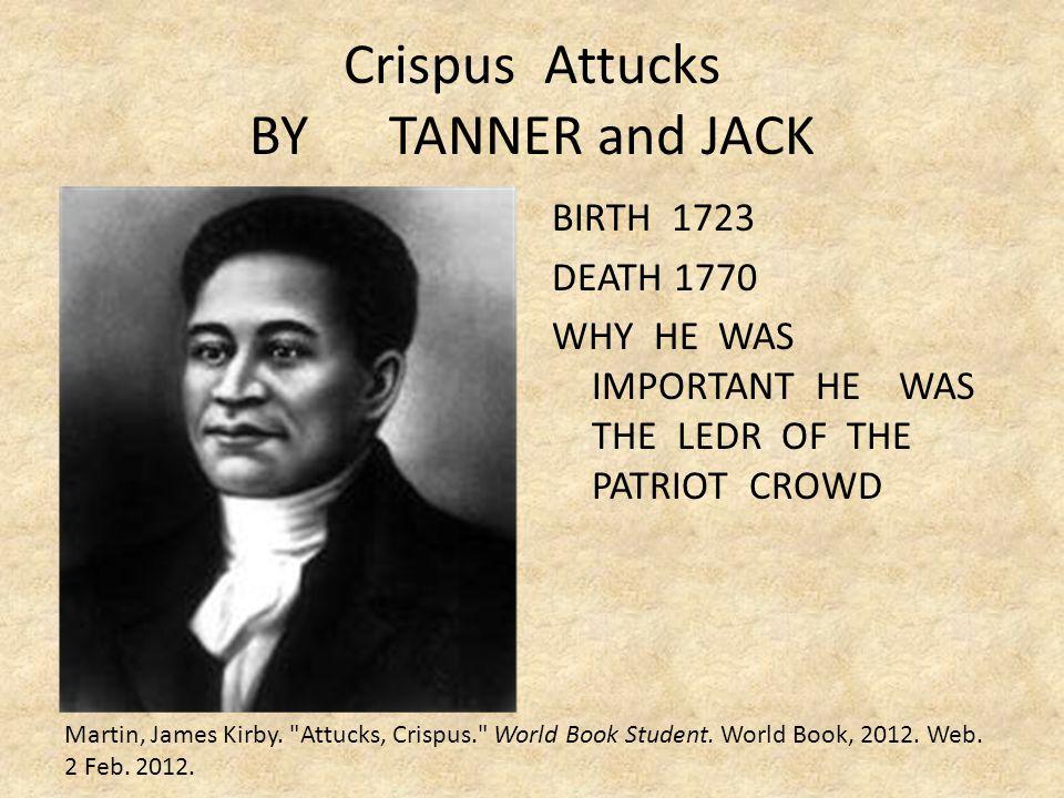 Crispus Attucks BY TANNER and JACK