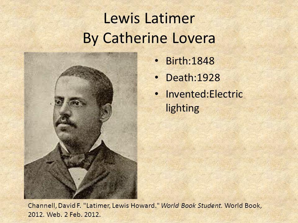 Lewis Latimer By Catherine Lovera