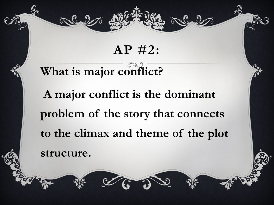 AP #2: What is major conflict.