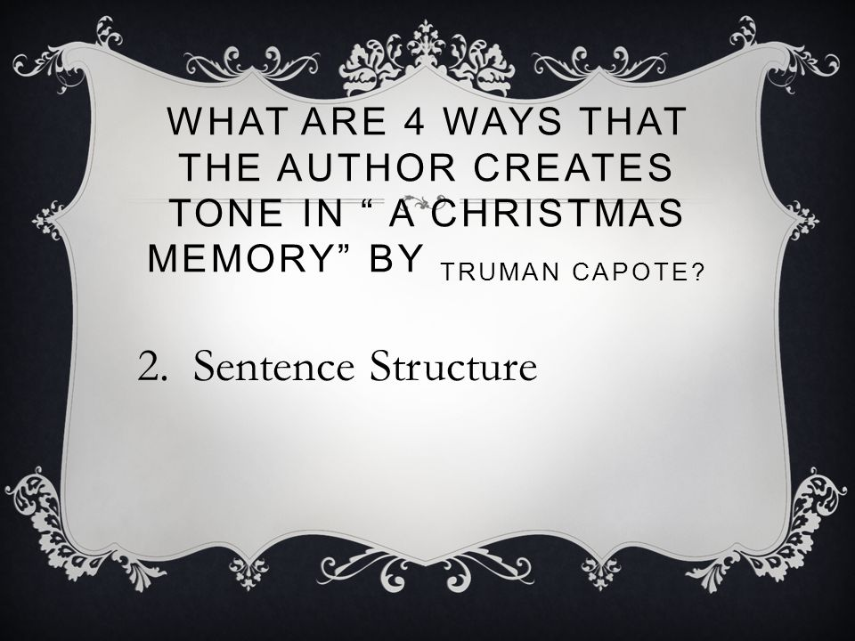 What are 4 ways that the author creates tone in A Christmas Memory by Truman Capote