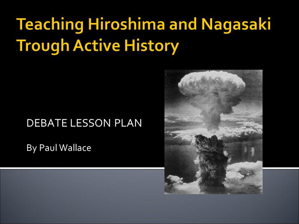 Teaching Hiroshima and Nagasaki Trough Active History