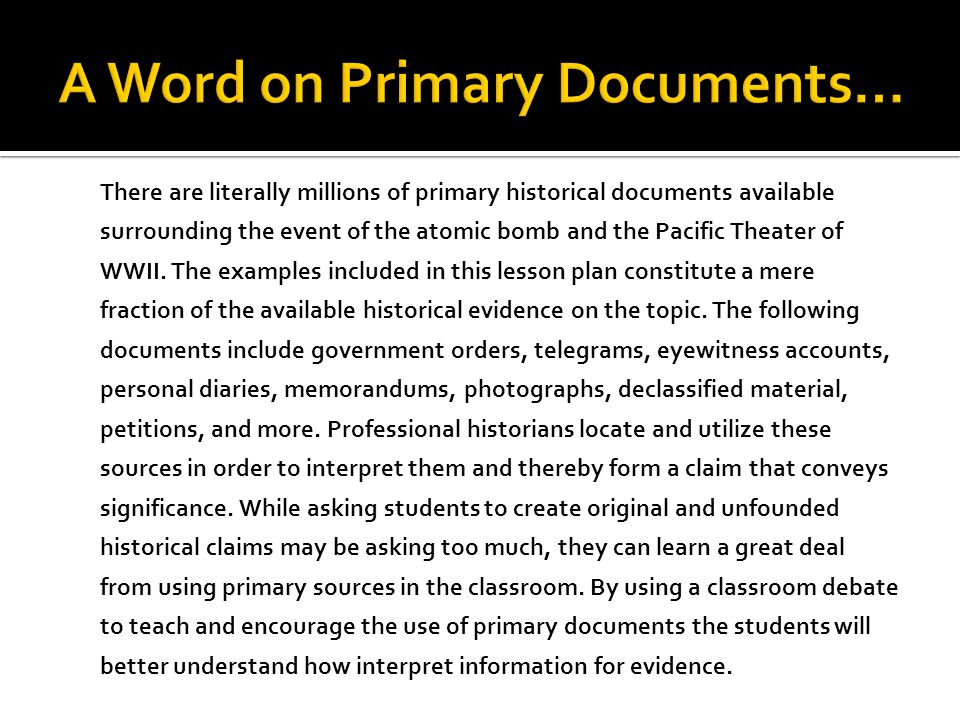 A Word on Primary Documents…