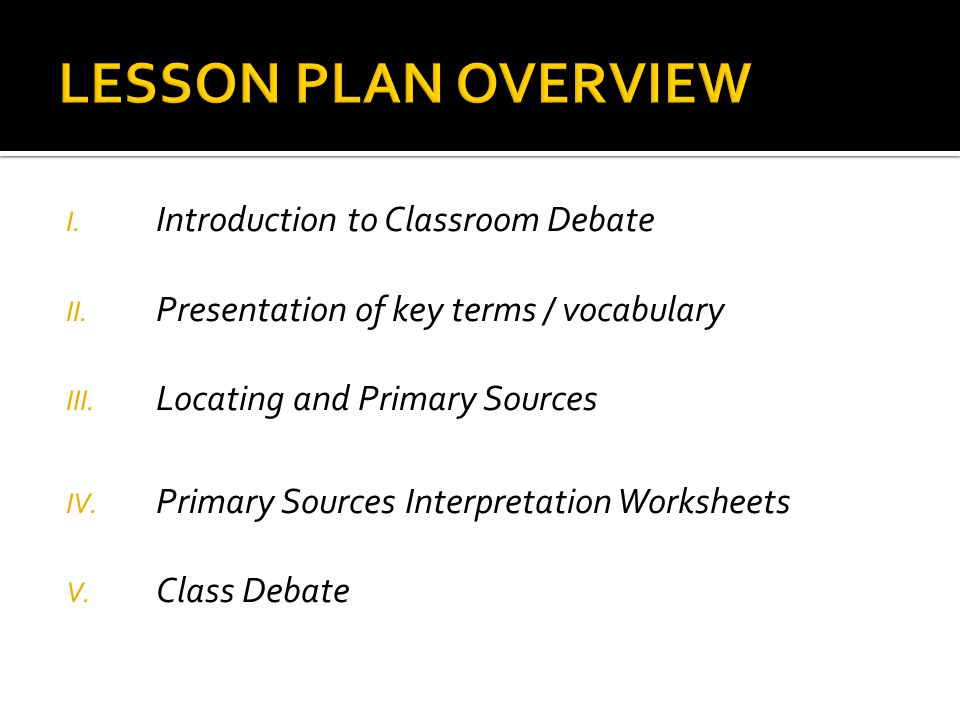 LESSON PLAN OVERVIEW Introduction to Classroom Debate