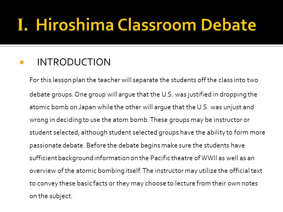 I. Hiroshima Classroom Debate