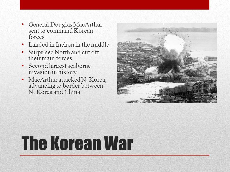 The Korean War General Douglas MacArthur sent to command Korean forces