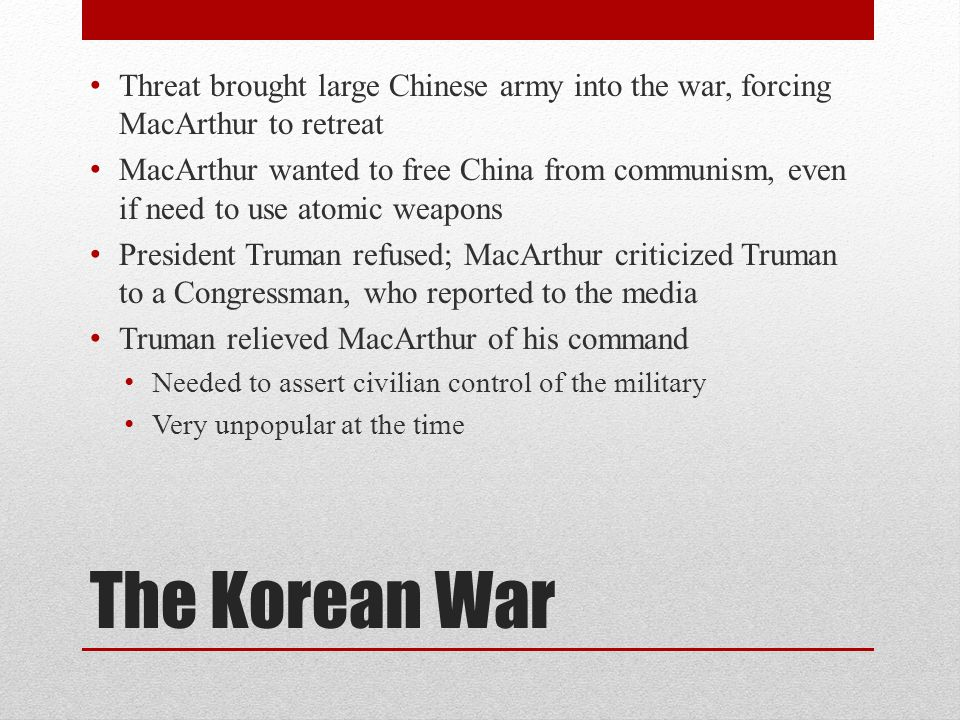 Threat brought large Chinese army into the war, forcing MacArthur to retreat