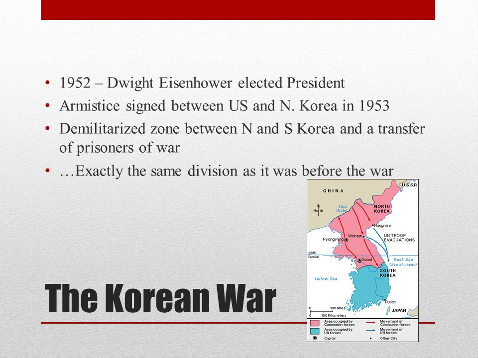 The Korean War 1952 – Dwight Eisenhower elected President