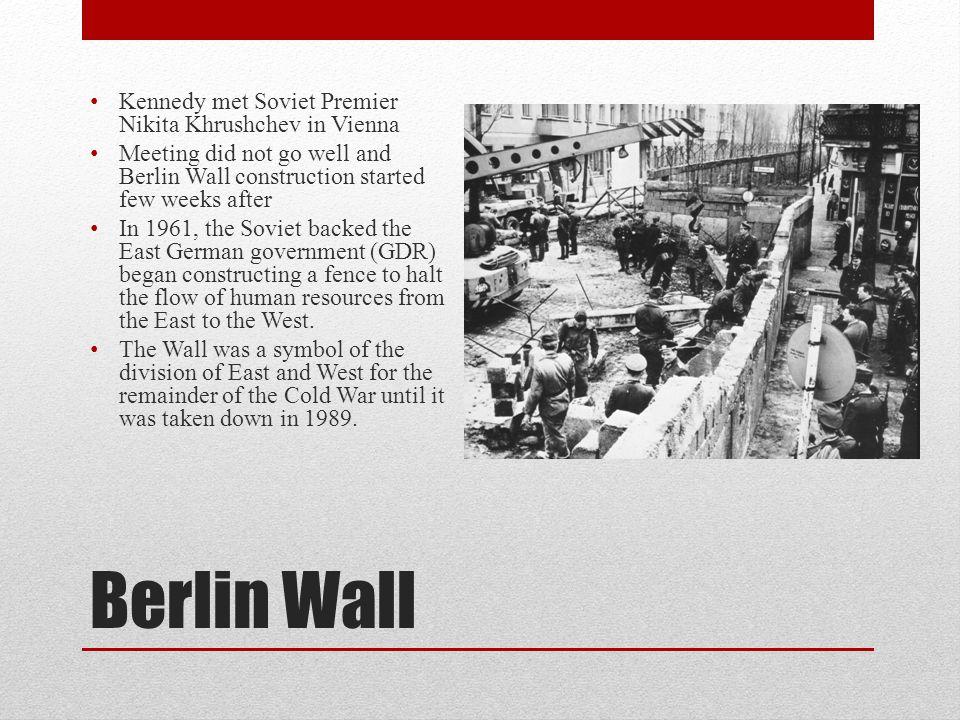 Berlin Wall Kennedy met Soviet Premier Nikita Khrushchev in Vienna