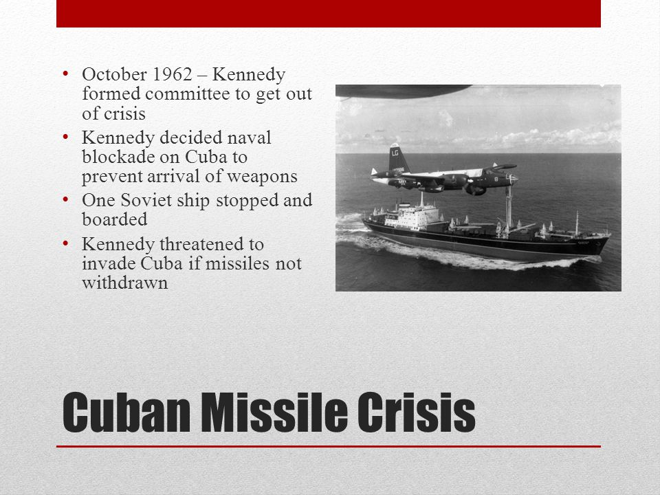 October 1962 – Kennedy formed committee to get out of crisis