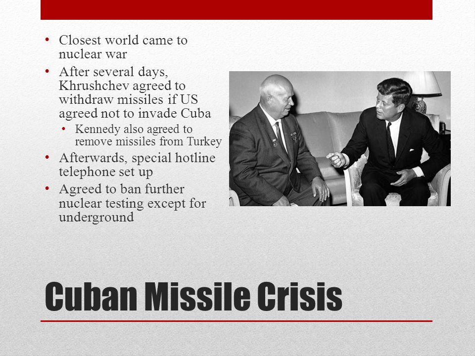 Cuban Missile Crisis Closest world came to nuclear war