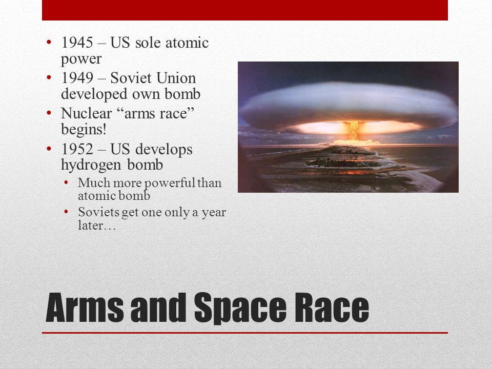 Arms and Space Race 1945 – US sole atomic power