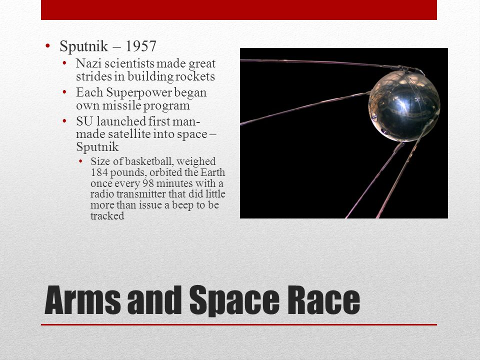 Arms and Space Race Sputnik – 1957