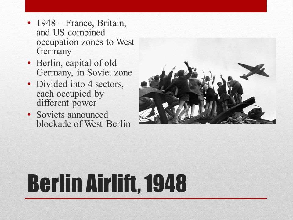 1948 – France, Britain, and US combined occupation zones to West Germany