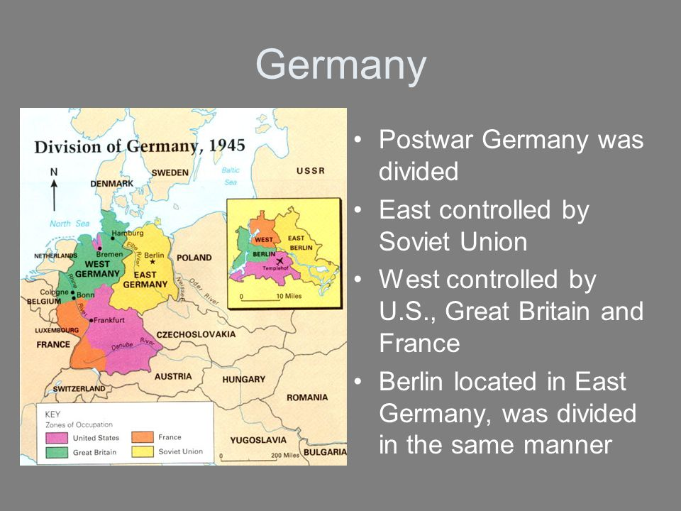 Germany Postwar Germany was divided East controlled by Soviet Union