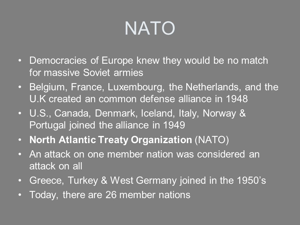 NATO Democracies of Europe knew they would be no match for massive Soviet armies.