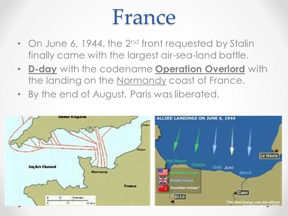 France On June 6, 1944, the 2nd front requested by Stalin finally came with the largest air-sea-land battle.