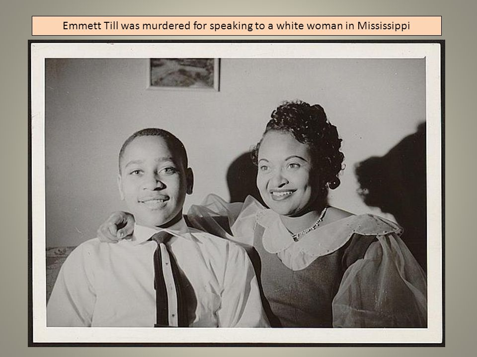 Emmett Till was murdered for speaking to a white woman in Mississippi