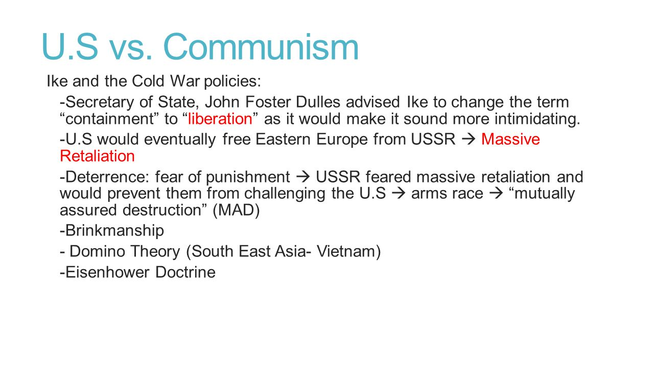 U.S vs. Communism Ike and the Cold War policies: