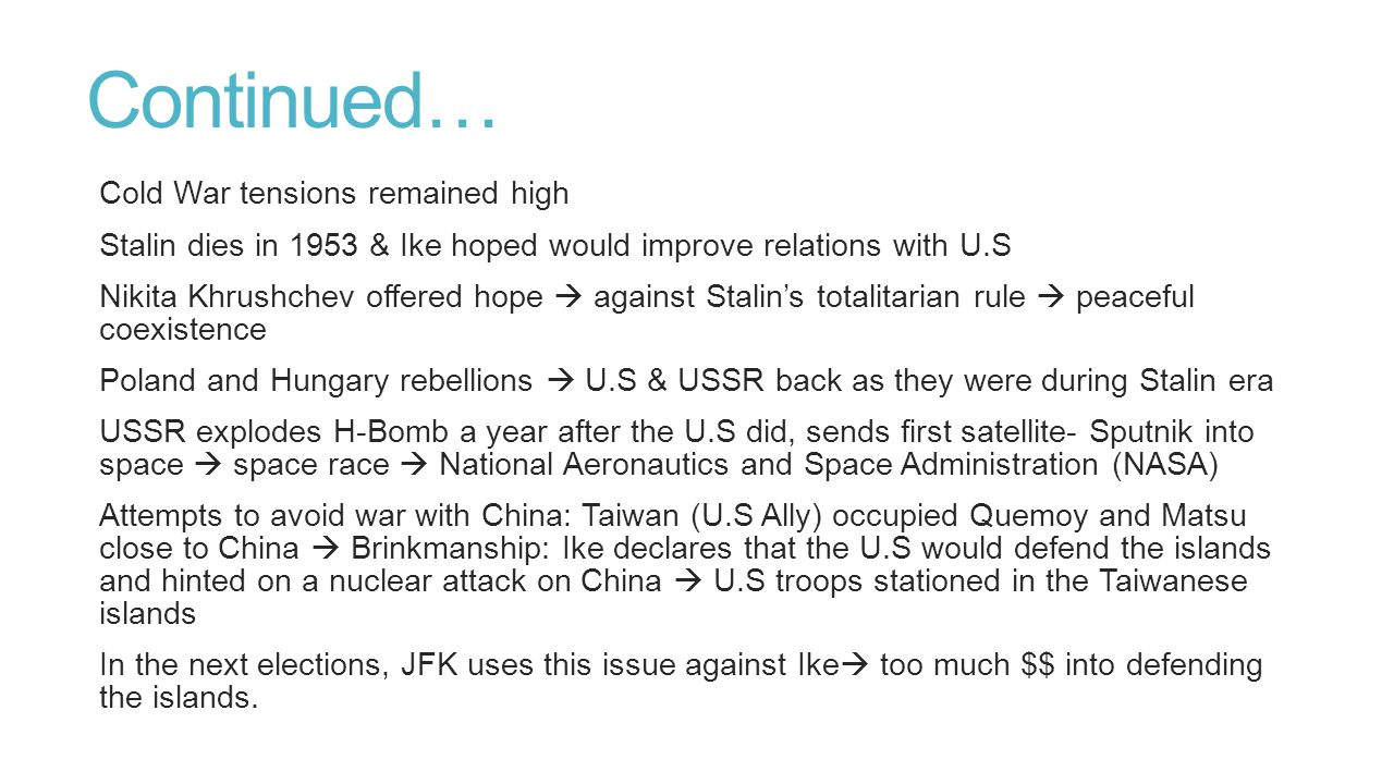 Continued… Cold War tensions remained high