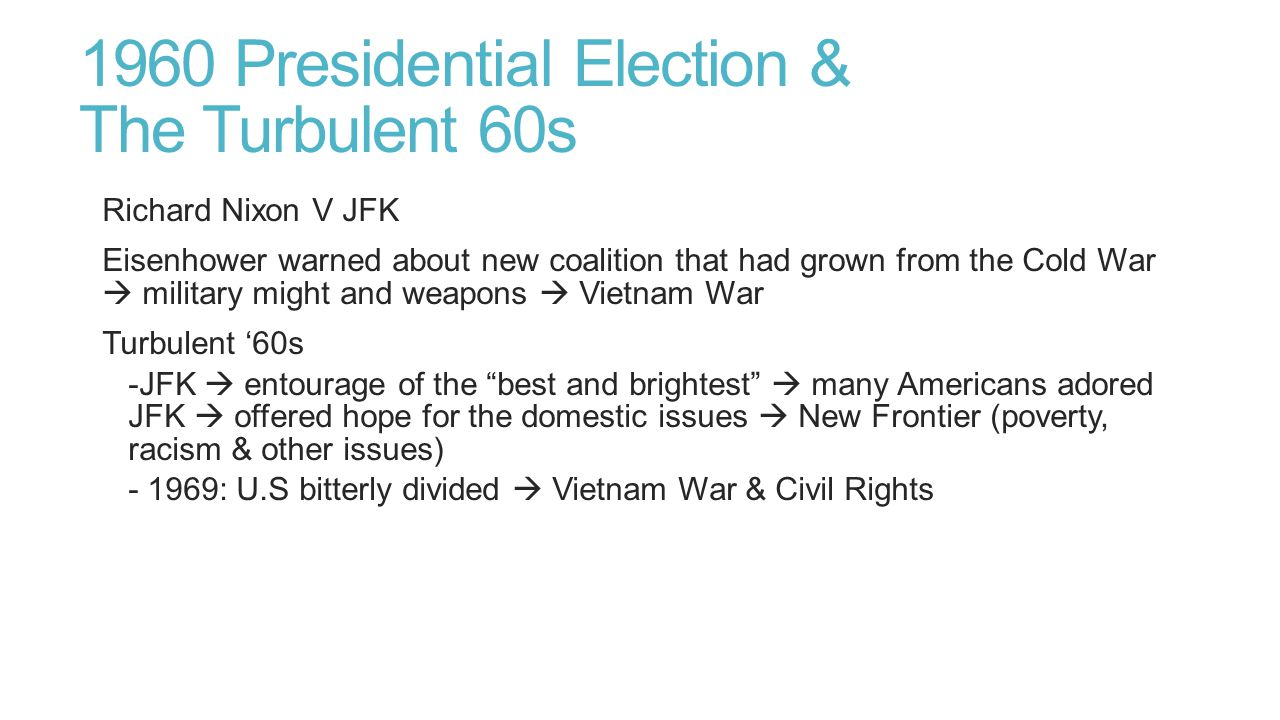 1960 Presidential Election & The Turbulent 60s
