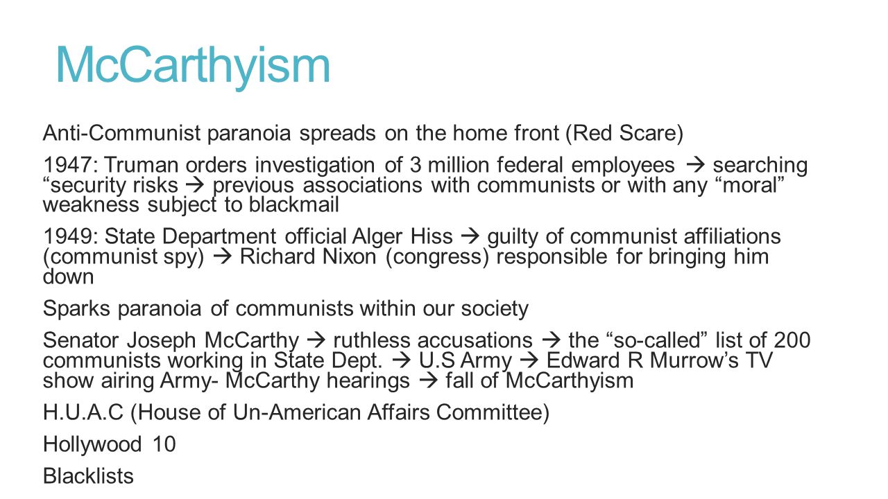 McCarthyism Anti-Communist paranoia spreads on the home front (Red Scare)