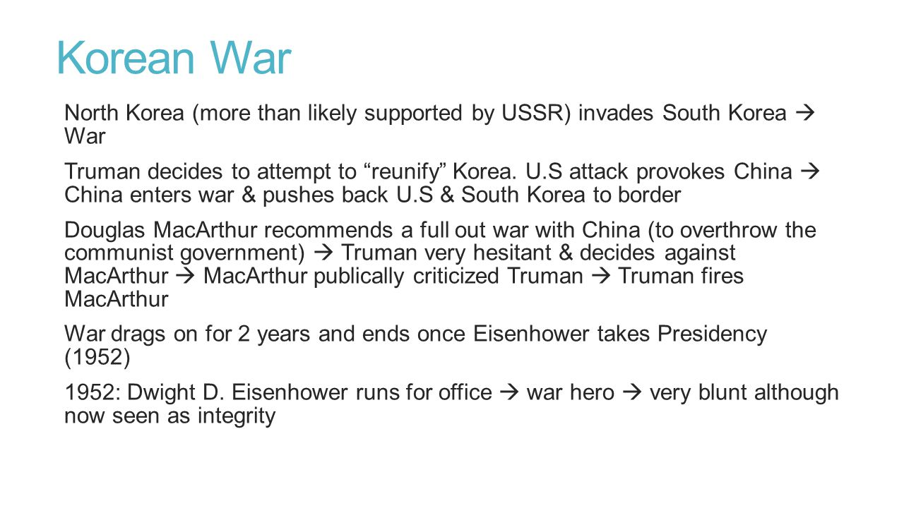 Korean War North Korea (more than likely supported by USSR) invades South Korea  War.