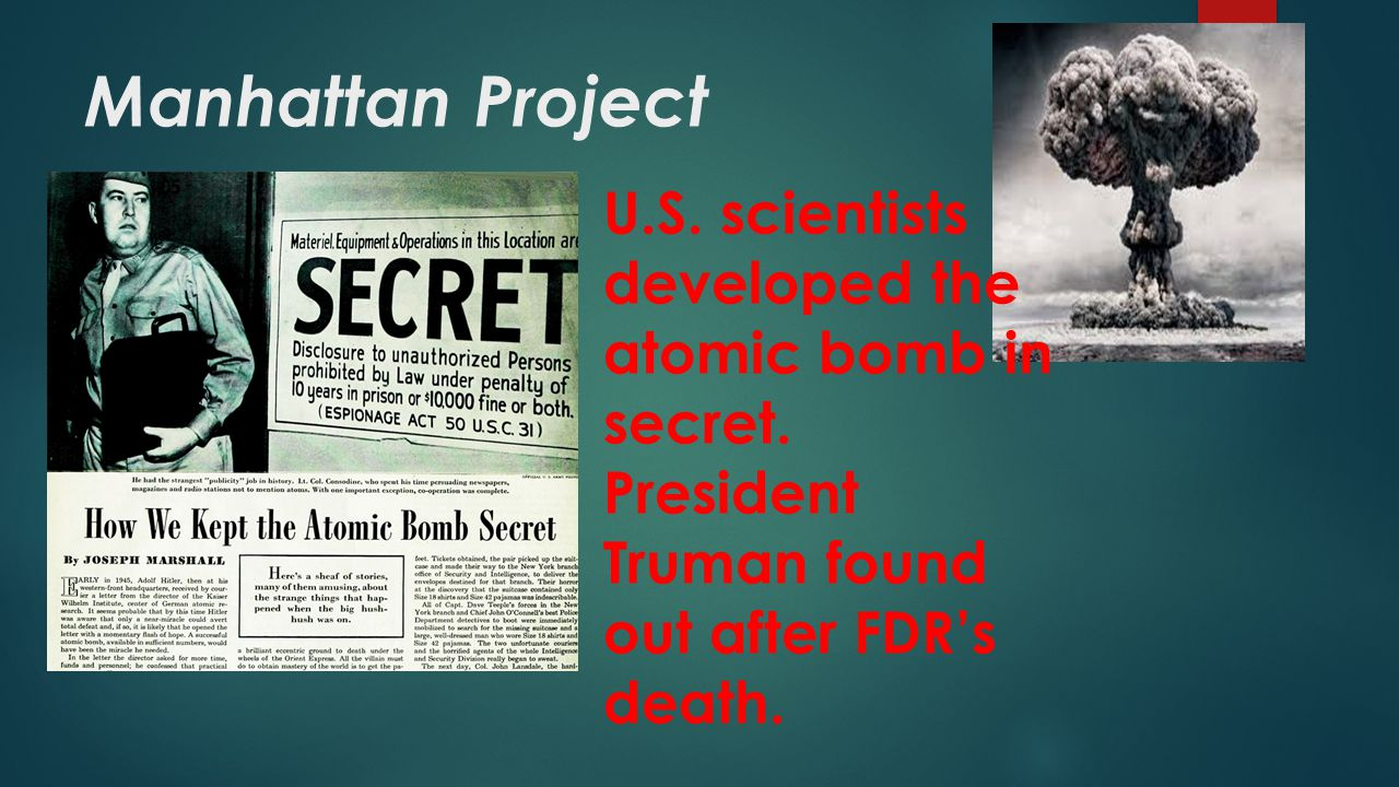 Manhattan Project U.S. scientists developed the atomic bomb in secret.