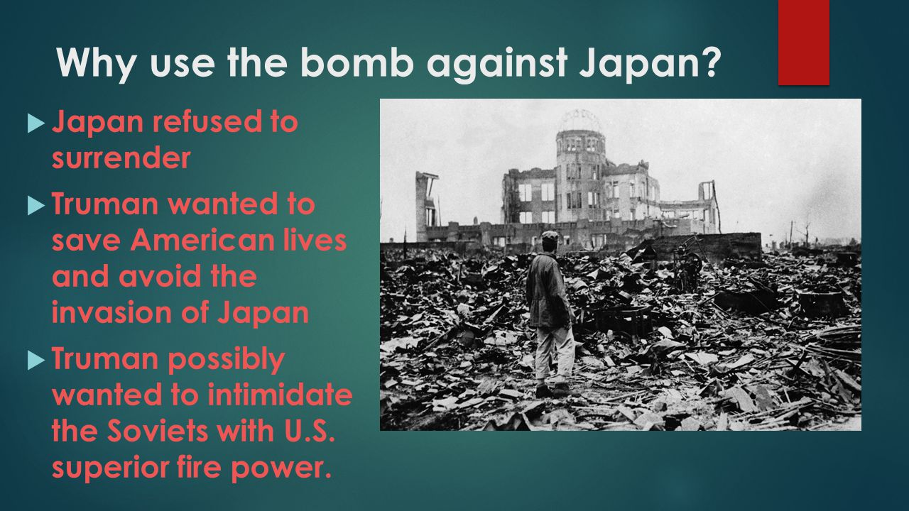 Why use the bomb against Japan