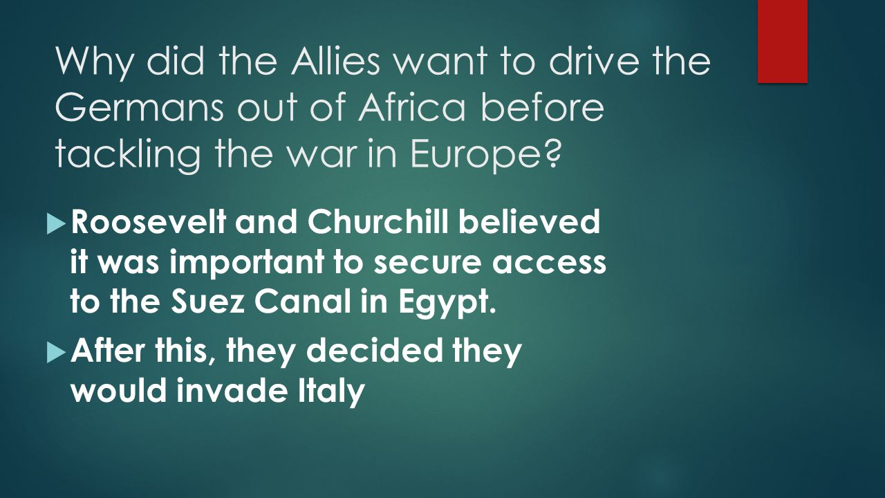 Why did the Allies want to drive the Germans out of Africa before tackling the war in Europe
