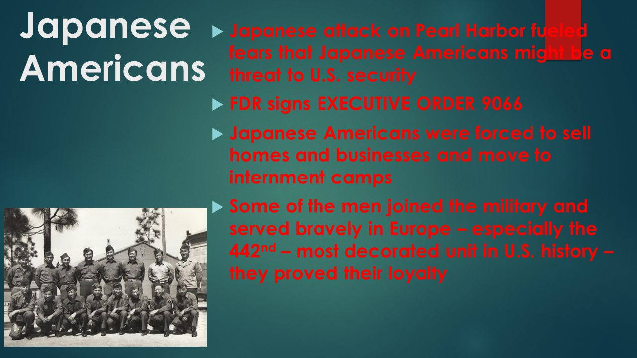 Japanese Americans Japanese attack on Pearl Harbor fueled fears that Japanese Americans might be a threat to U.S. security.