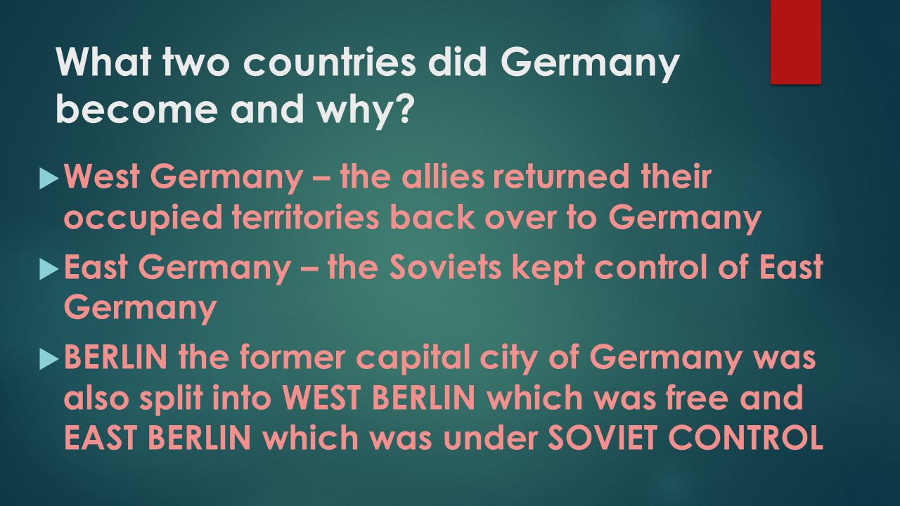 What two countries did Germany become and why