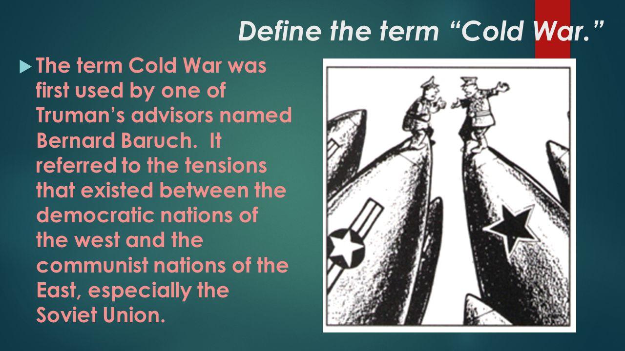 Define the term Cold War.