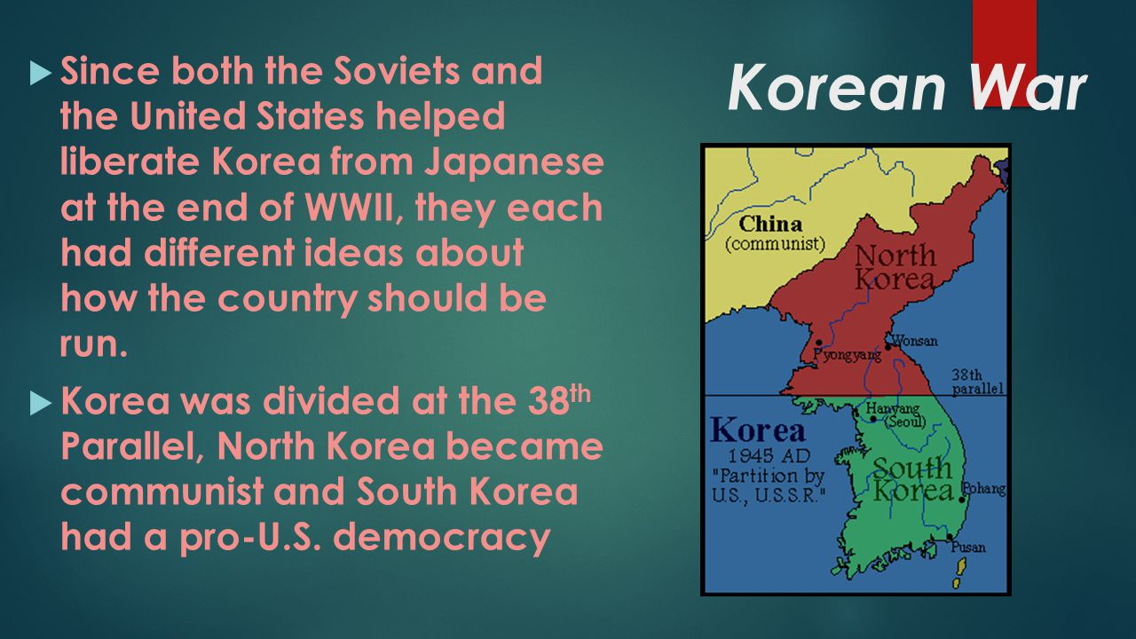 Since both the Soviets and the United States helped liberate Korea from Japanese at the end of WWII, they each had different ideas about how the country should be run.