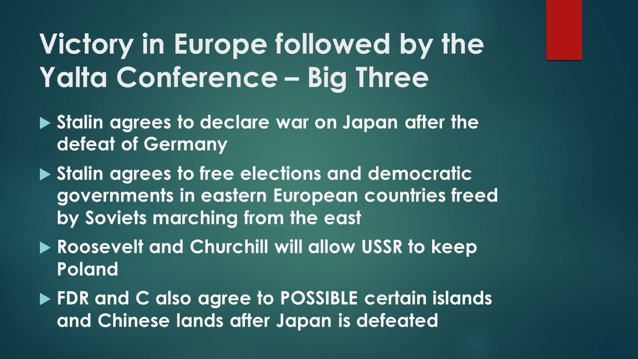Victory in Europe followed by the Yalta Conference – Big Three