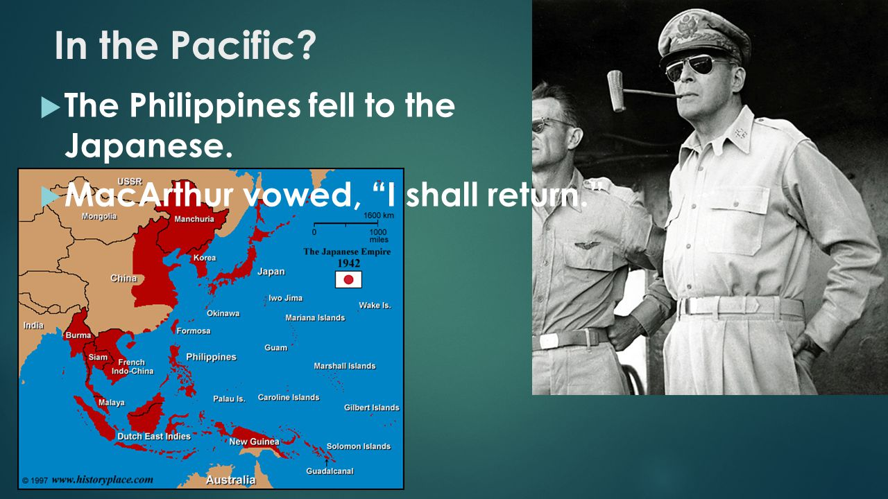 In the Pacific The Philippines fell to the Japanese.