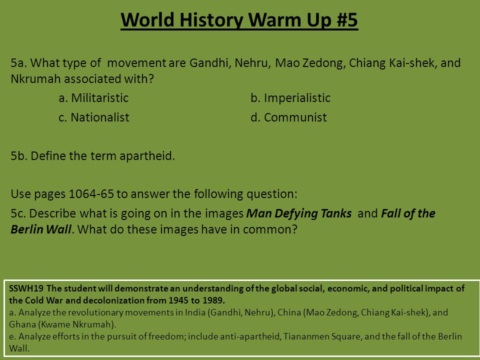 World History Warm Up #5 5a. What type of movement are Gandhi, Nehru, Mao Zedong, Chiang Kai-shek, and Nkrumah associated with