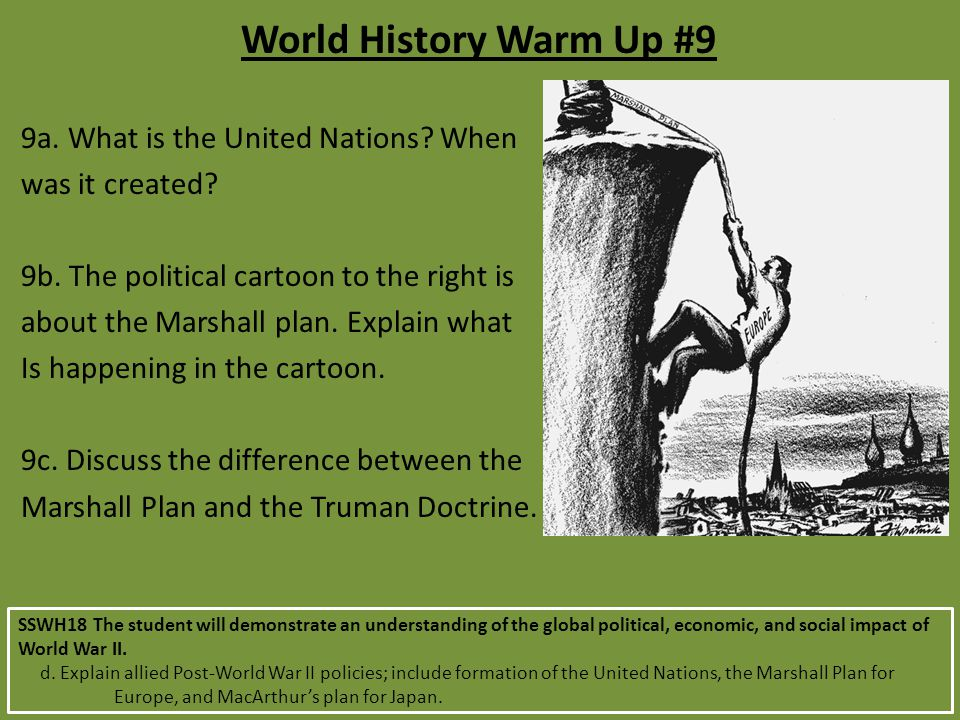 World History Warm Up #9 9a. What is the United Nations When