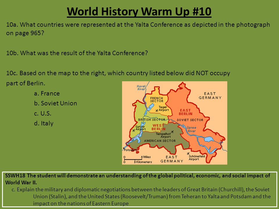 World History Warm Up #10 10a. What countries were represented at the Yalta Conference as depicted in the photograph on page 965