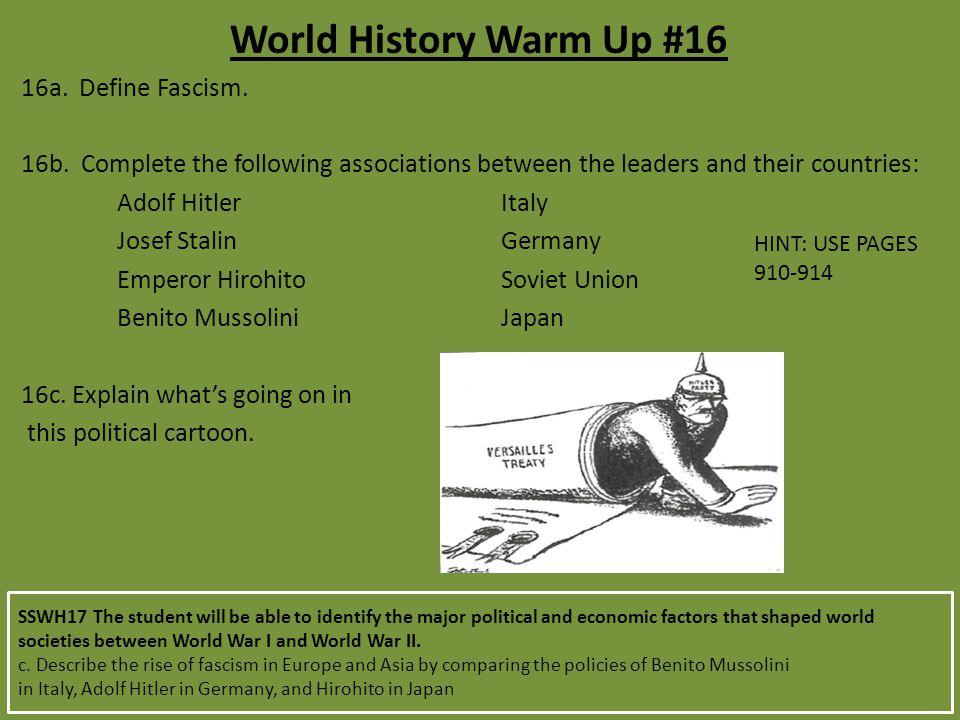 World History Warm Up #16 16a. Define Fascism.