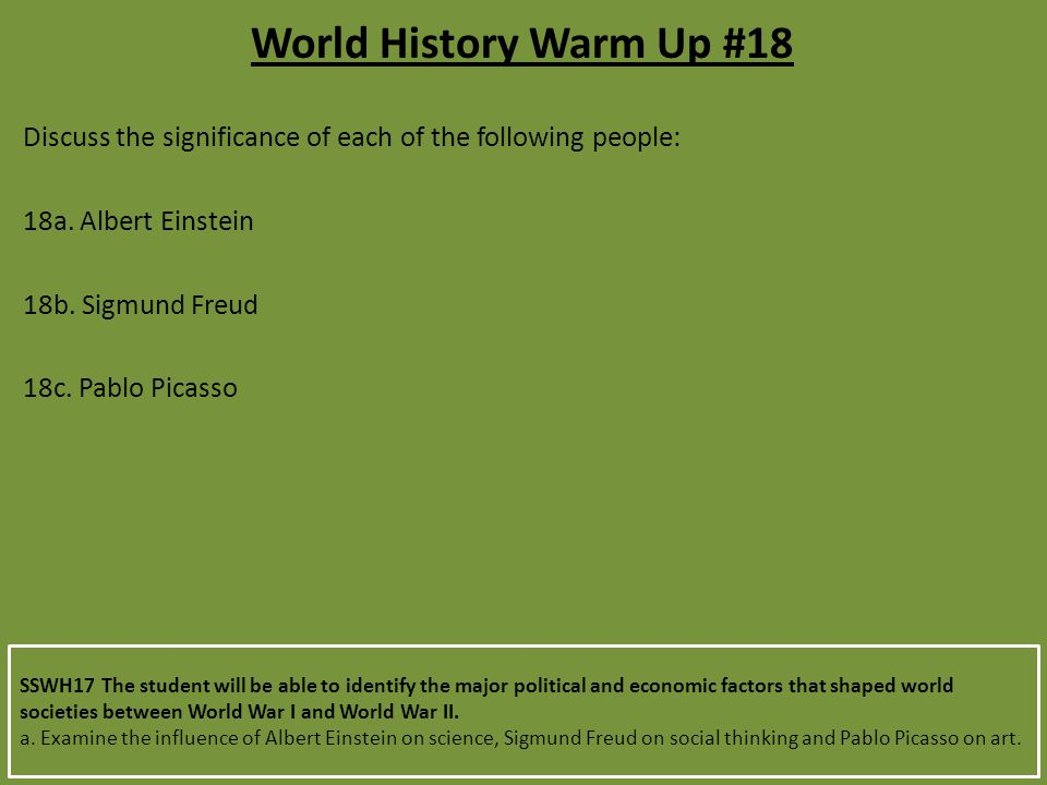 World History Warm Up #18 Discuss the significance of each of the following people: 18a. Albert Einstein.