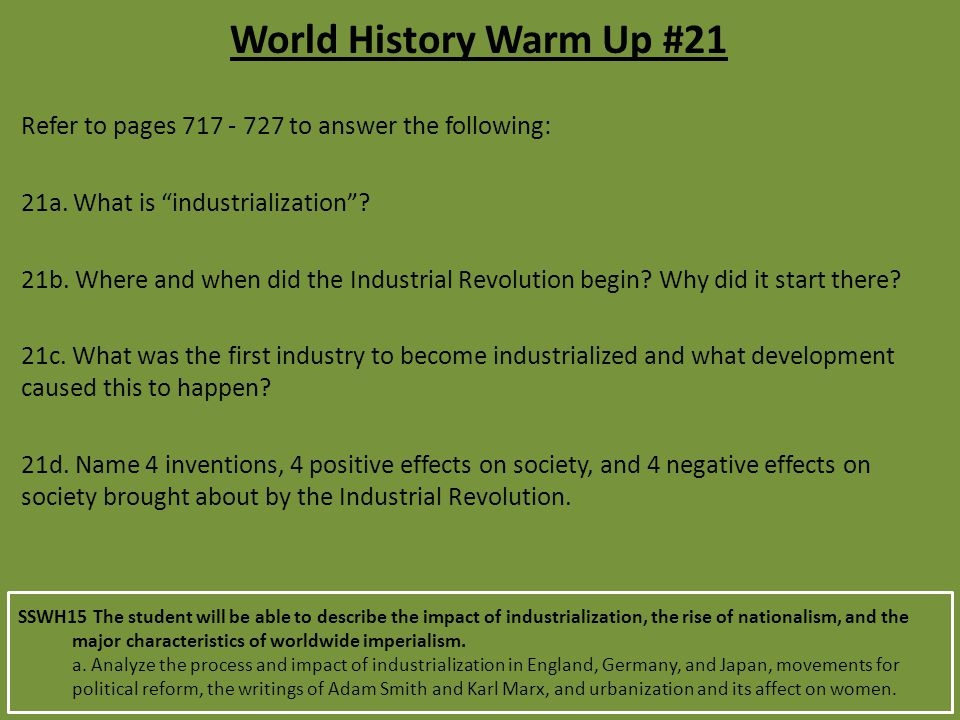 World History Warm Up #21 Refer to pages 717 - 727 to answer the following: 21a. What is industrialization