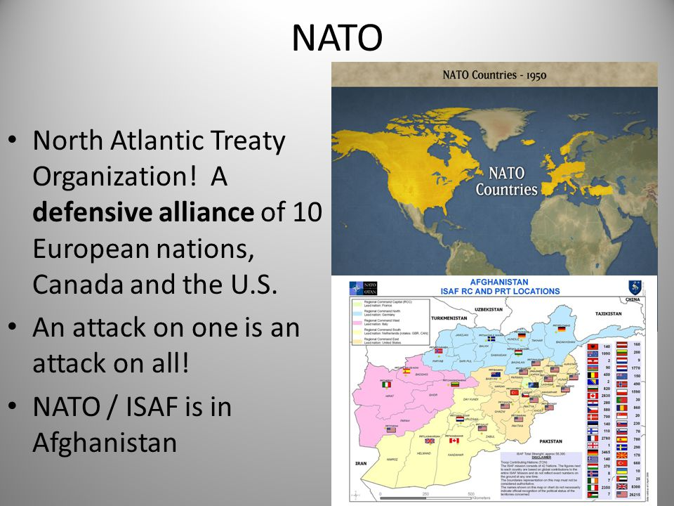 NATO North Atlantic Treaty Organization! A defensive alliance of 10 European nations, Canada and the U.S.