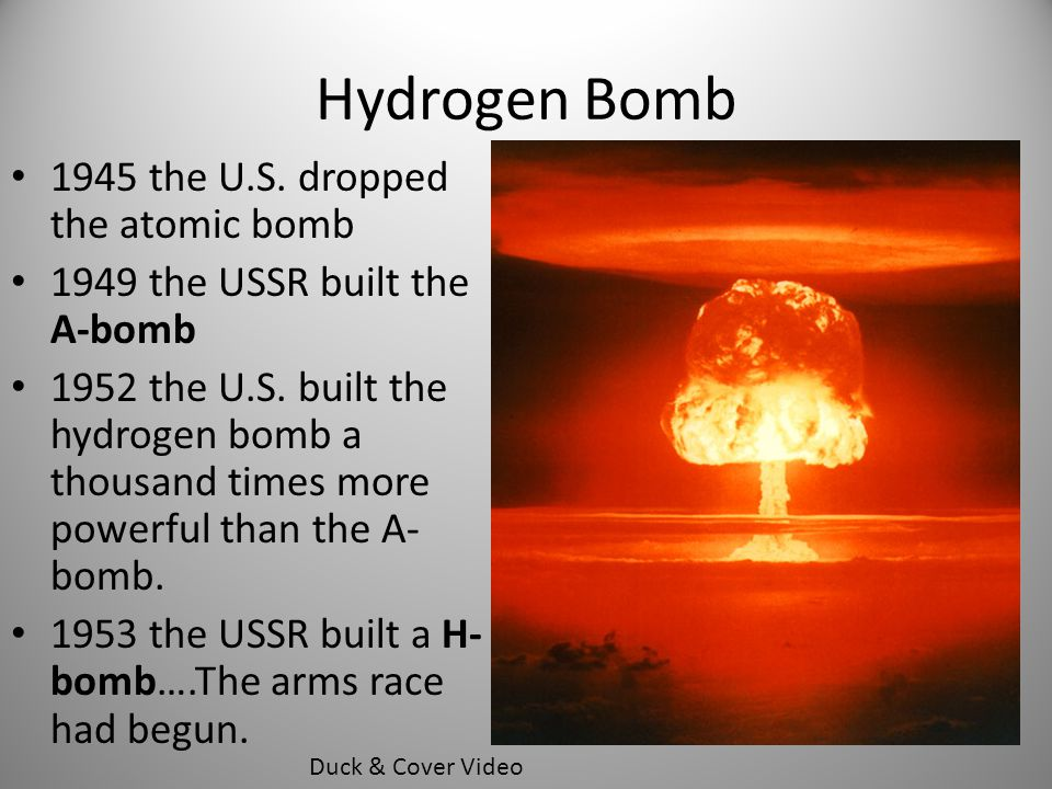 Hydrogen Bomb 1945 the U.S. dropped the atomic bomb