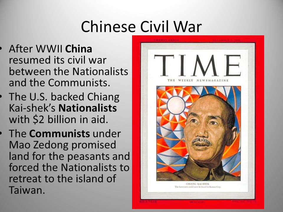 Chinese Civil War After WWII China resumed its civil war between the Nationalists and the Communists.