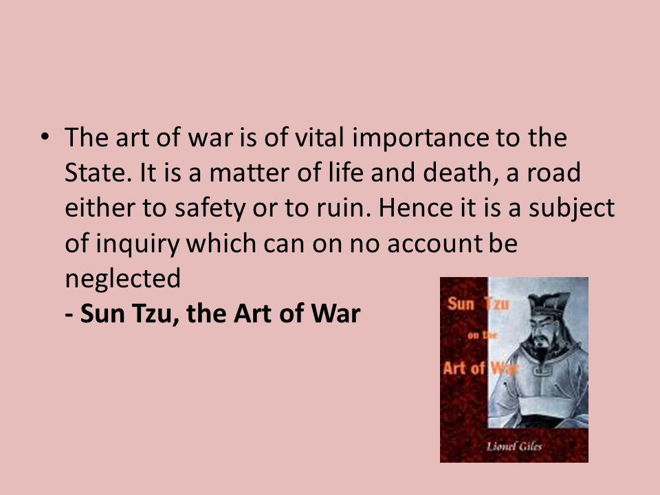 The art of war is of vital importance to the State