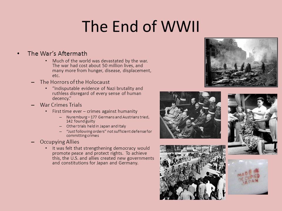 The End of WWII The War's Aftermath The Horrors of the Holocaust