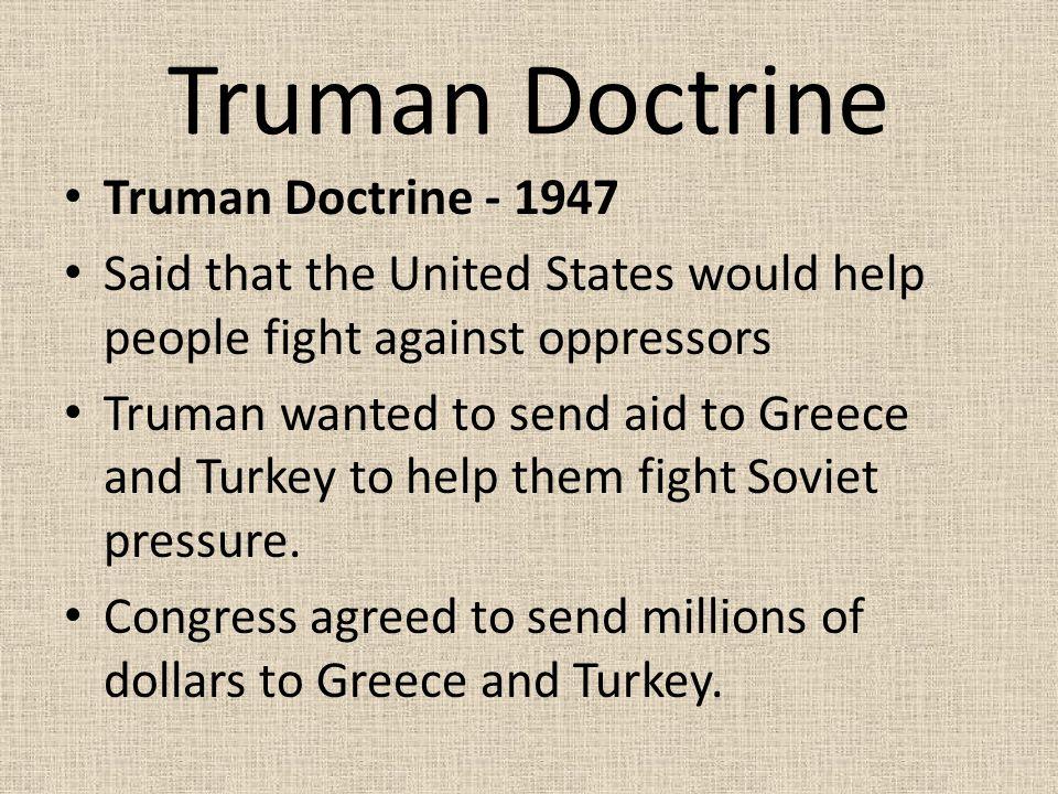 Truman Doctrine Truman Doctrine - 1947