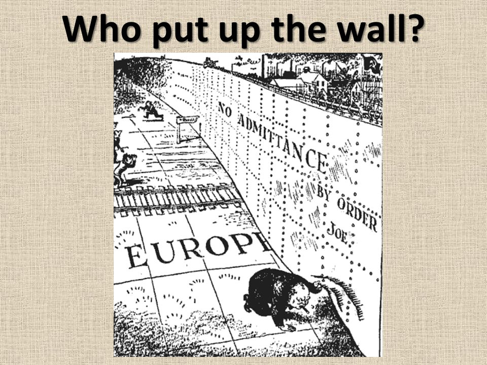 Who put up the wall